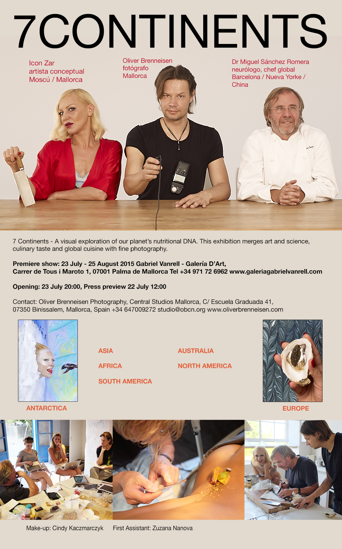 7 Continents - A visual exploration of our planet's nutritional DNA. This exhibition merges art and science,  culinary taste and global cuisine with fine photography. Premiere show: 23 July - 25 August 2015 Gabriel Vanrell - Galería D'Art,  Carrer de Tous i Maroto 1, 07001 Palma de Mallorca Tel +34 971 72 6962 www.galeriagabrielvanrell.com Opening: 23 July 20:00